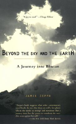Image for Beyond the Sky and the Earth : A Journey into Bhutan