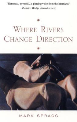 Where Rivers Change Direction, Spragg, Mark