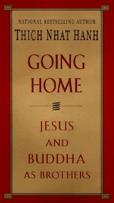 Image for Going Home: Jesus and Buddha as Brothers
