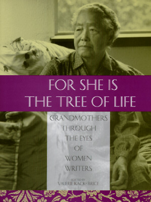 Image for For She Is the Tree of Life: Grandmothers Through the Eyes of Women Writers