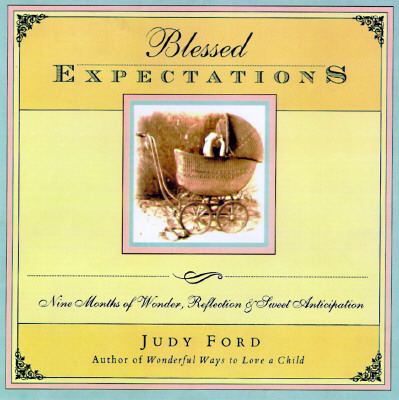 Image for Blessed Expectations: Nine Months of Wonder, Reflection, and Sweet Anticipation