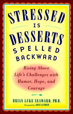 Image for Stressed is Desserts Spelled Backwards: Rising Above Life's Challenges with Humor, Hope and Courage