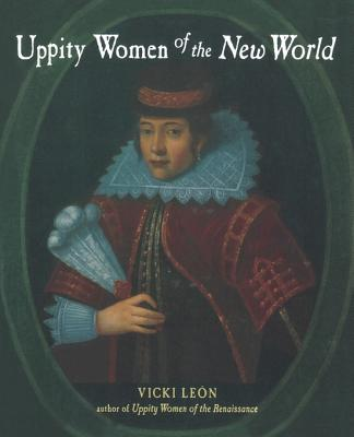 Image for Uppity Women of the New World (Uppity Women Series)