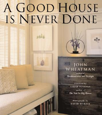 Image for A Good House Is Never Done