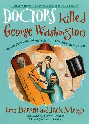 DOCTORS KILLED GEORGE WASHINGTON, ERIN BARRETT