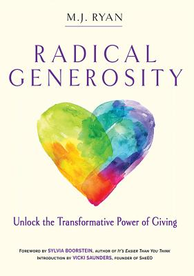 Image for Radical Generosity: Unlock the Transformative Power of Giving (For Fans of More or Less or Make Time)