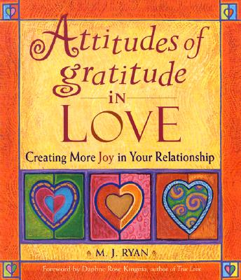 Image for Attitudes Of Gratitude In Love: Creating More Joy In Your Relationship (attitudes Of Gratitude Series)