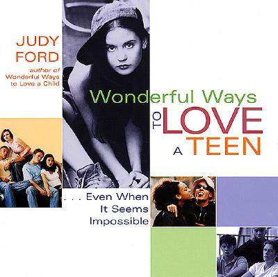 Image for Wonderful Ways to Love a Teen: Even When It Seems Impossible