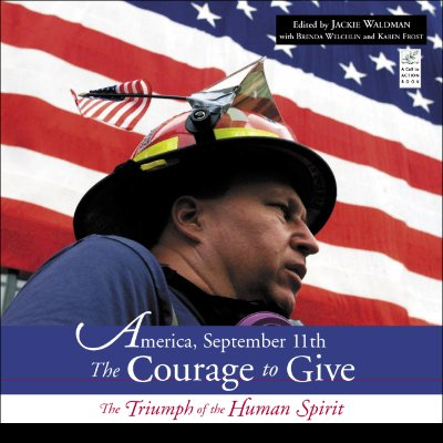 Image for America, September 11: The Courage to Give: The Triumph of the Human Spirit