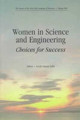 Image for Women in Science and Engineering: Choices for Success (Annals of the New York Academy of Sciences)