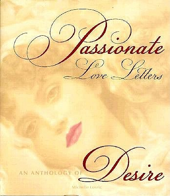 Image for Passionate Love Letters: An Anthology of Desire