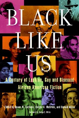 Image for Black Like Us: A Century of Lesbian, Gay, and Bisexual African American Fiction