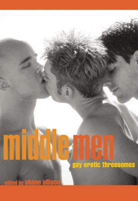 Image for MIDDLE MEN: GAY EROTIC THREESOMES