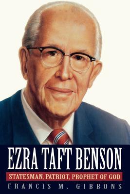 Image for Ezra Taft Benson: Statesman, Patriot, Prophet of God