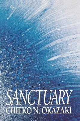 Sanctuary, CHIEKO N. OKAZAKI