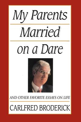 Image for My Parents Married on a Dare: And Other Favorite Essays on Life