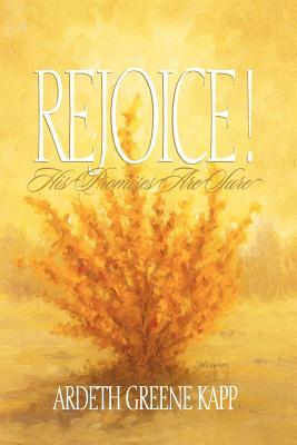 Rejoice! His Promises Are Sure, ARDETH GREENE KAPP