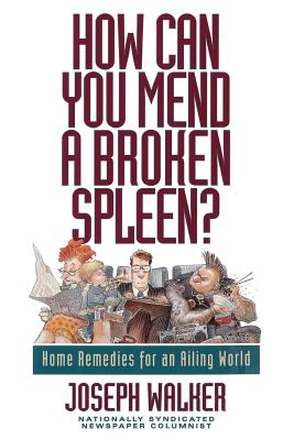 Image for How Can You Mend a Broken Spleen?: Home Remedies for an Ailing World