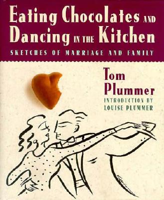 Image for Eating Chocolates and Dancing in the Kitchen