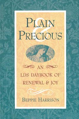 Image for Plain and Precious: An Lds Daybook of Renewal and Joy