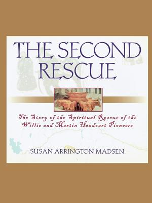 Image for The Second Rescue: The Story of the Spiritual Rescue of the Willie and Martin Handcart Pioneers