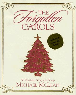 The Forgotten Carols: A Christmas Story and Songs (Book & CD), McLean, Michael