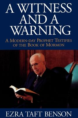 Image for A Witness and A Warning: A Modern-Day Prophet Testifies of the Book of Mormon