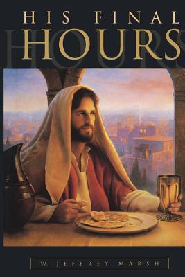 His Final Hours, W. JEFFREY MARSH