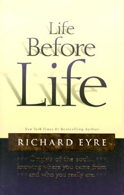 Image for Life Before Life: Origins of the Soul...Knowing Where You Came From and Who You Really Are