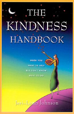 The Kindness Handbook: When You Want to Help but Don't Know What to Do, JERI-LYNN JOHNSON