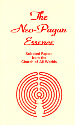 Image for The Neo-Pagan Essence - Selected Papers from the Church of All Worlds