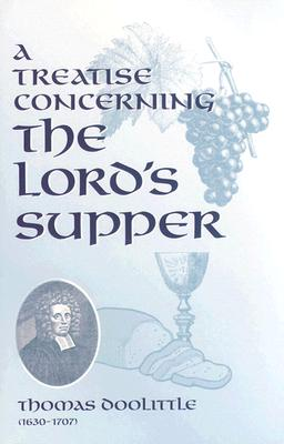 Image for A Treatise Concerning the Lords Supper (Puritan Writings)