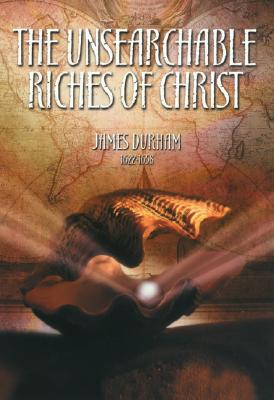 Image for The Unsearchable Riches of Christ (Puritan Writings)