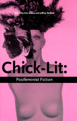 Image for Chick Lit: Postfeminist Fiction (On the Edge : New Women's Fiction, Vol 4)