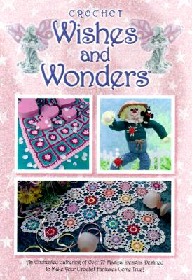 Image for Wishes and Wonders: Crochet