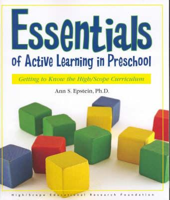 Image for Essentials of Active Learning in Preschool: Getting to Know the High/Scope Curriculum
