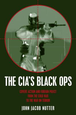 Image for The CIA's Black Ops : Covert Action, Foreign Policy and Democracy