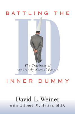 Image for Battling the Inner Dummy: The Craziness of Apparently Normal People