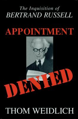 Appointment Denied: the Inquisition of Bertrand Rusell