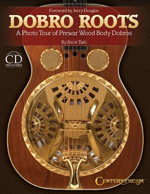 Image for Dobro Roots: A Photo Tour of Prewar Wood Body Dobros (Book/CD)
