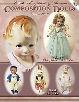 Image for Collector's Encyclopedia of American Composition Dolls 1900-1950: Identification and Values