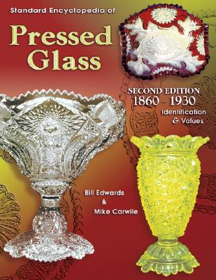 Image for Standard Encyclopedia of Pressed Glass 1860-1930: Identification & Values