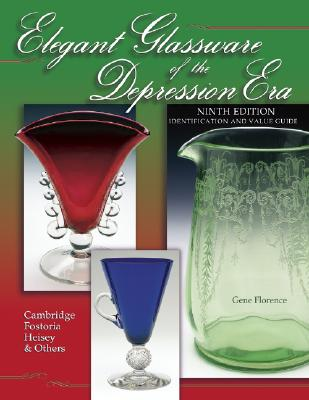 Image for Elegant Glassware of the Depression Era: Identification and Value Guide (Elegant Glassware of the Depression Era, 9th ed)