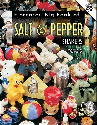 Florence's Big Book of Salt & Pepper Shakers: Identification & Value Guide, Florence, Gene