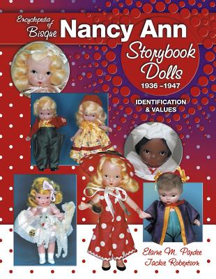 Image for Encyclopedia of Bisque Nancy Ann Storybook Dolls: 1936-1947, Identification & Values