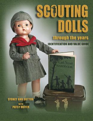 Image for Scouting Dolls Through the Years: Identification and Value Guide