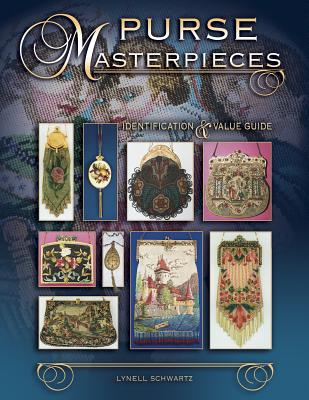 Purse Masterpieces : Identification and Value Guide, Schwartz, Lynell