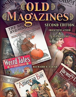 OLD MAGAZINES IDENTIFICATION AND VALUE GUIDE, SECOND EDITION, CLEAR, RICHARD