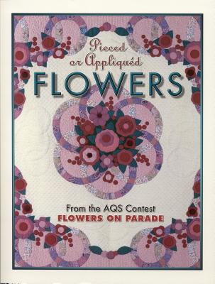 Image for PIECED OR APPLIQUED FLOWERS FROM THE AQS