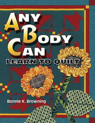 Image for Any Body Can Learn to Quilt
